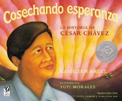 Cosechando Esperanza By Krull, Kathleen/ Morales, Yuyi (ILT)/ Campoy, F. Isabel (TRN)/ Ada, Alma Flor (TRN)